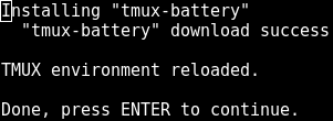 """Installing """"tmux-battery"""" """"tmux-battery"""" download success TMUX environment reloaded. Done, press ENTER to continue."""
